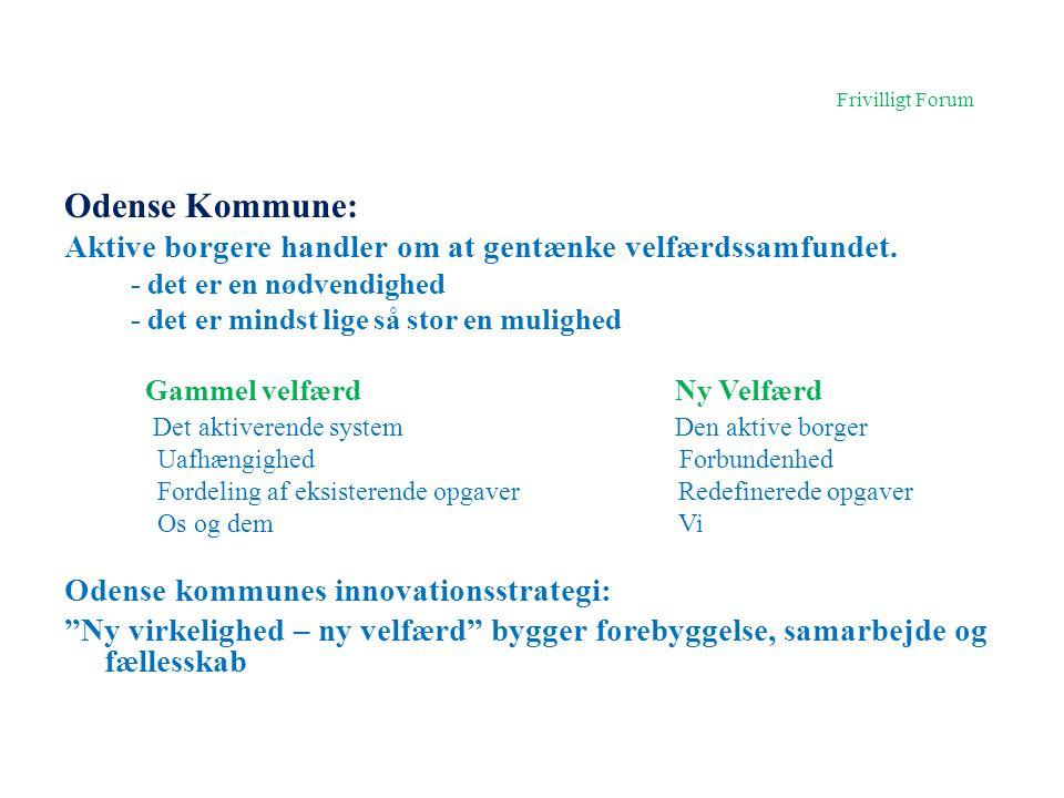 Frivilligt Forum Odense Kommune: Aktive borgere handler om at gentænke velfærdssamfundet. - det er en nødvendighed.