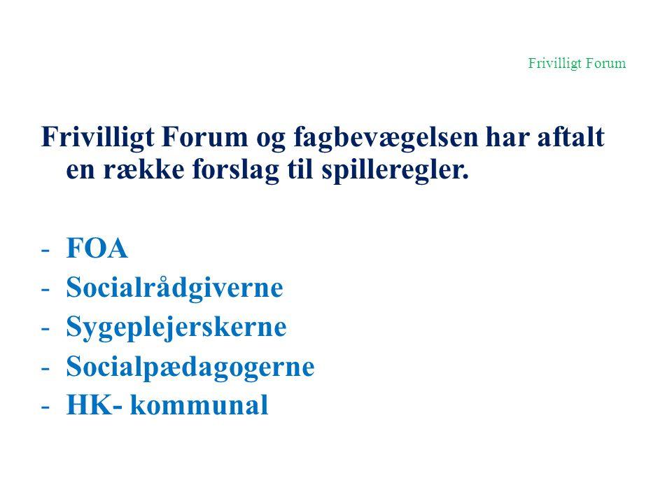 Frivilligt Forum Frivilligt Forum og fagbevægelsen har aftalt en række forslag til spilleregler. FOA.