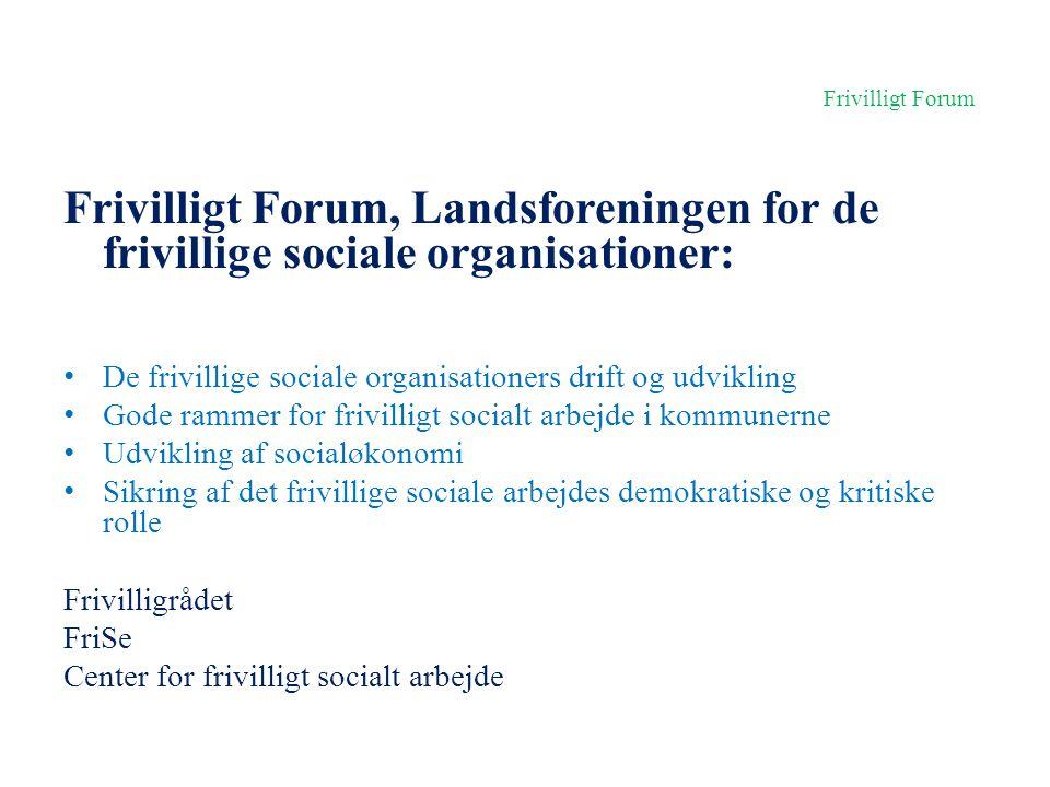 Frivilligt Forum Frivilligt Forum, Landsforeningen for de frivillige sociale organisationer:
