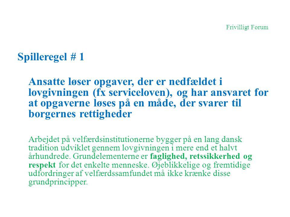 Frivilligt Forum Spilleregel # 1.