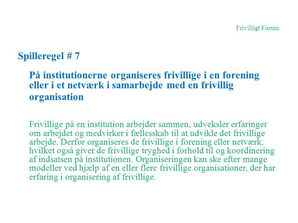 Frivilligt Forum Spilleregel # 7.