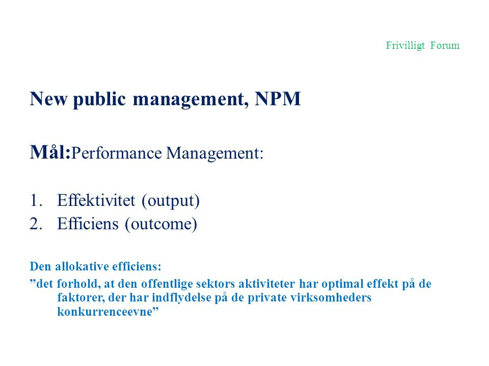 New public management, NPM Mål:Performance Management: