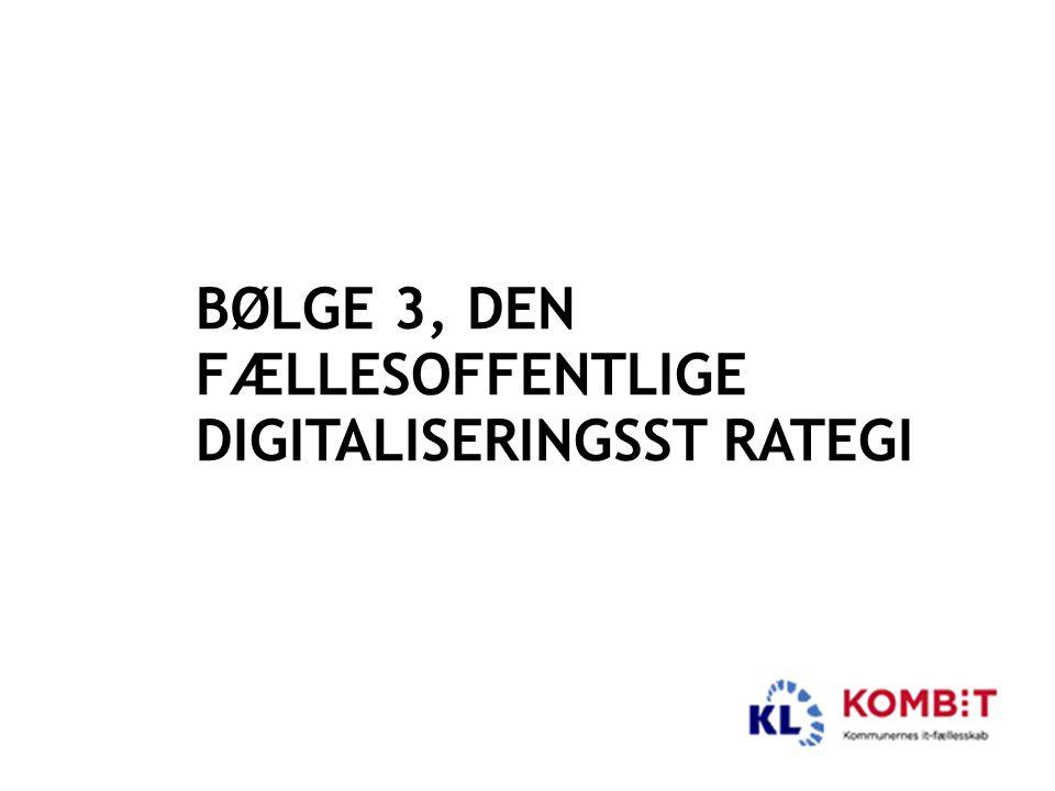 Bølge 3, den fællesoffentlige digitaliseringsst rategi
