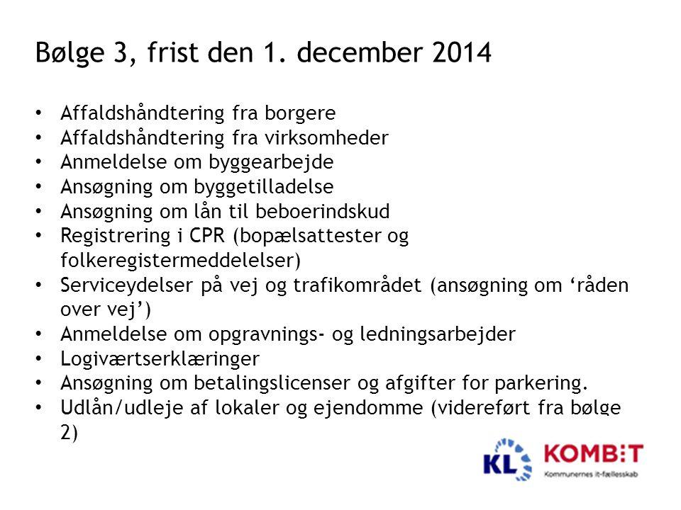 Bølge 3, frist den 1. december 2014