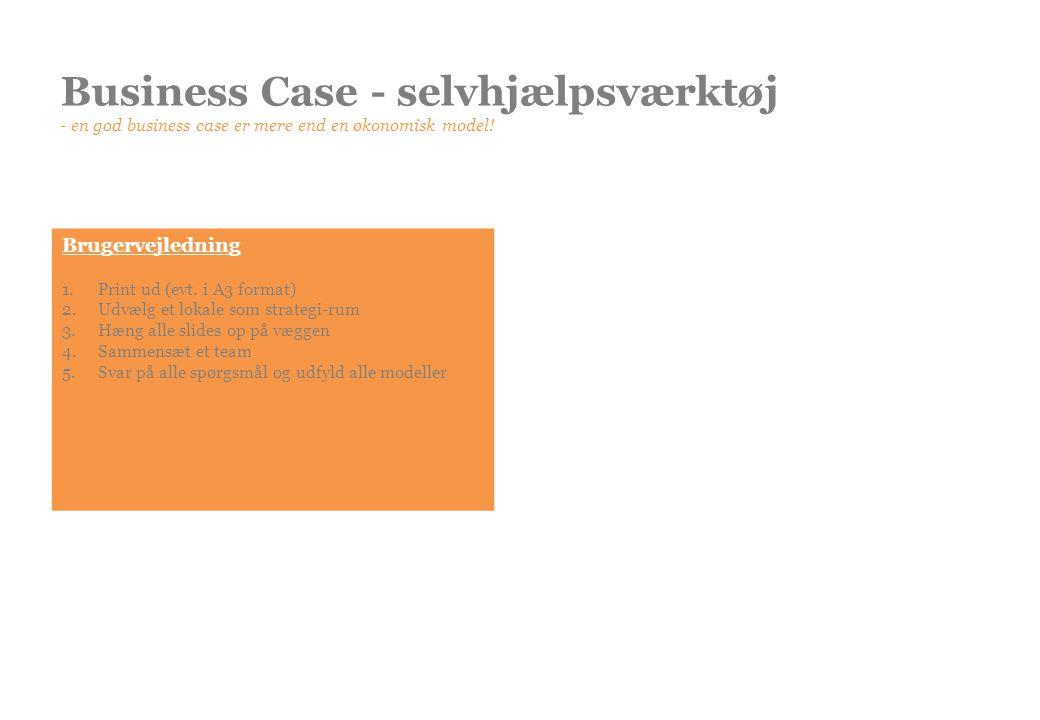 Business Case - selvhjælpsværktøj - en god business case er mere end en økonomisk model!