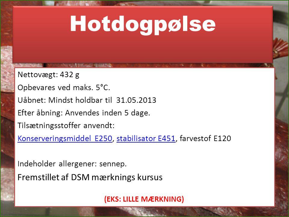 Hotdogpølse (EKS: LILLE MÆRKNING) Fremstillet af DSM mærknings kursus