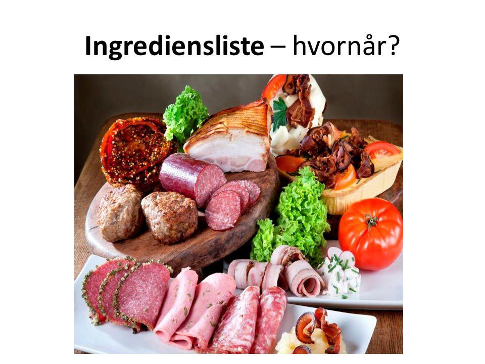 Ingrediensliste – hvornår