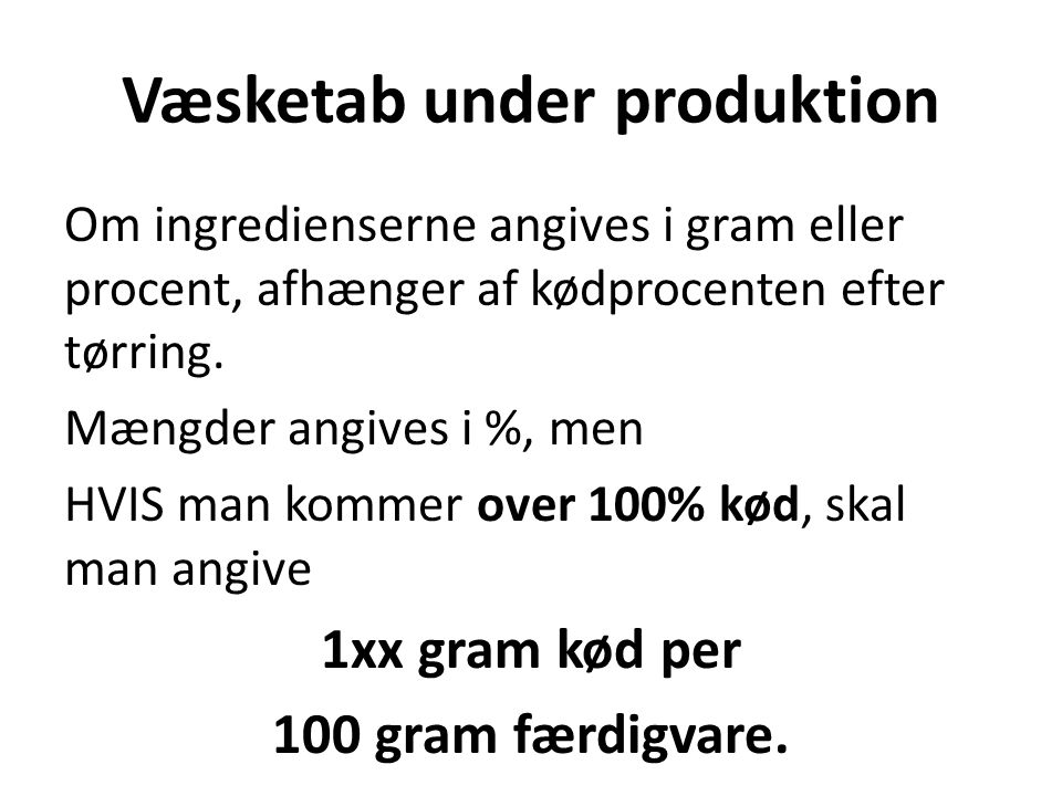 Væsketab under produktion