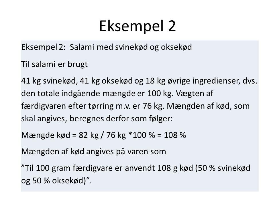 Eksempel 2 Eksempel 2: Salami med svinekød og oksekød