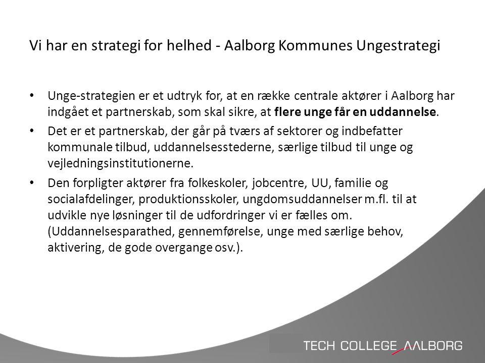 Vi har en strategi for helhed - Aalborg Kommunes Ungestrategi