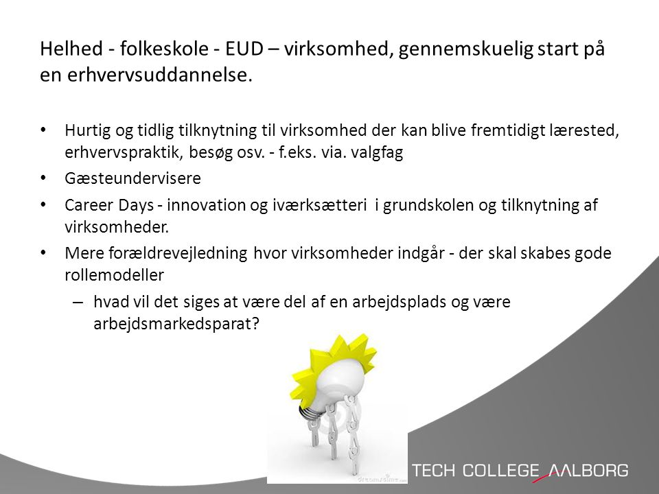 Helhed - folkeskole - EUD – virksomhed, gennemskuelig start på en erhvervsuddannelse.