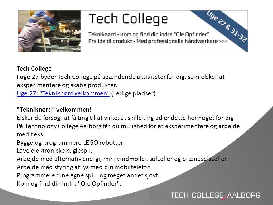 Tech College I uge 27 byder Tech College på spændende aktiviteter for dig, som elsker at eksperimentere og skabe produkter.