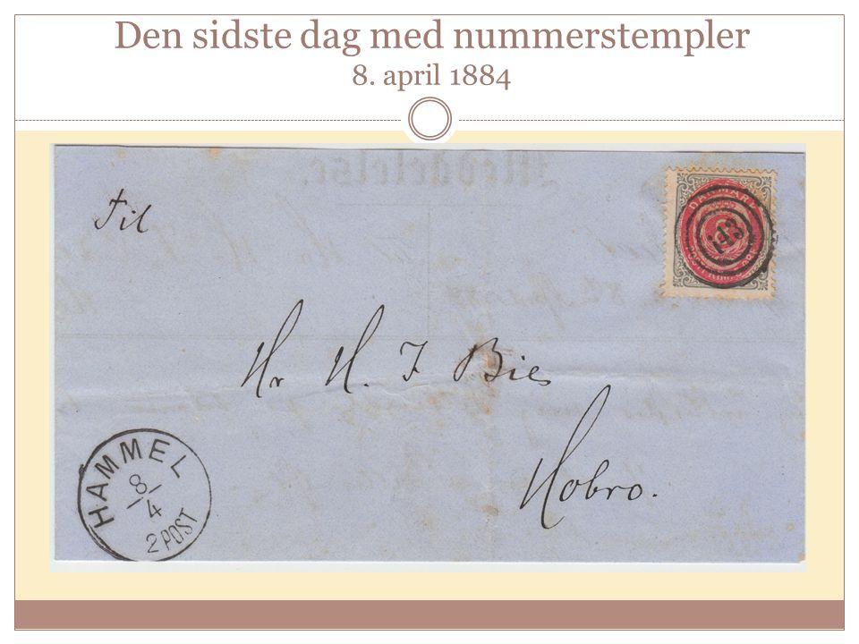 Den sidste dag med nummerstempler 8. april 1884