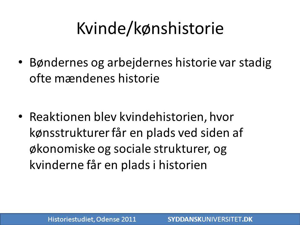 Kvinde/kønshistorie Bøndernes og arbejdernes historie var stadig ofte mændenes historie.