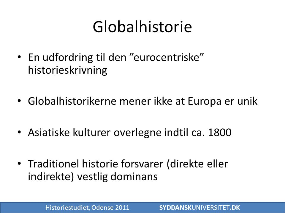 Globalhistorie En udfordring til den eurocentriske historieskrivning