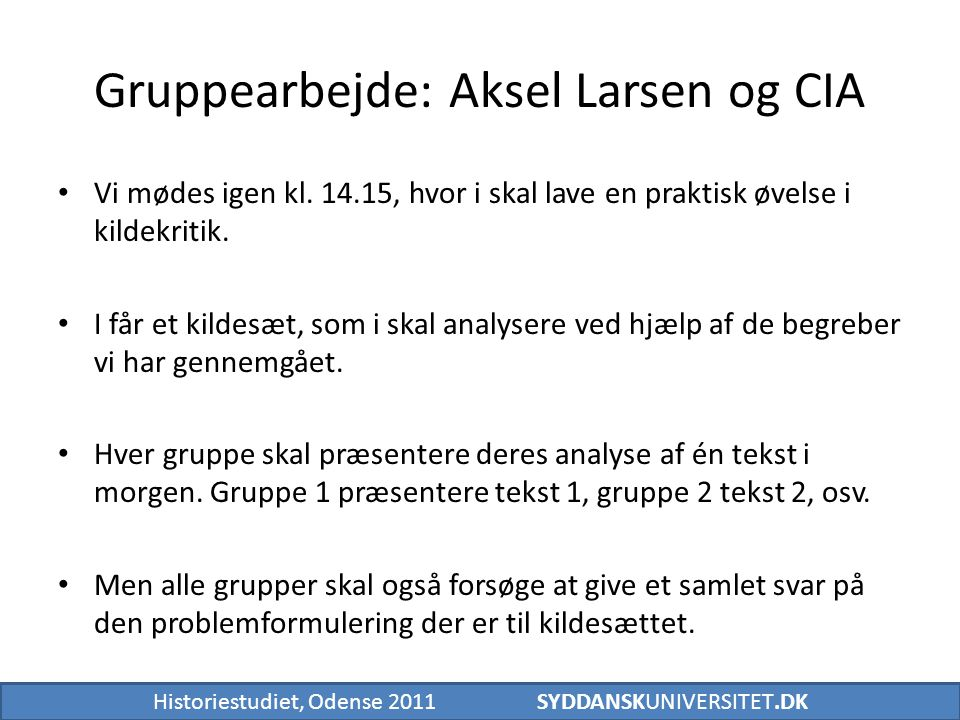 Gruppearbejde: Aksel Larsen og CIA