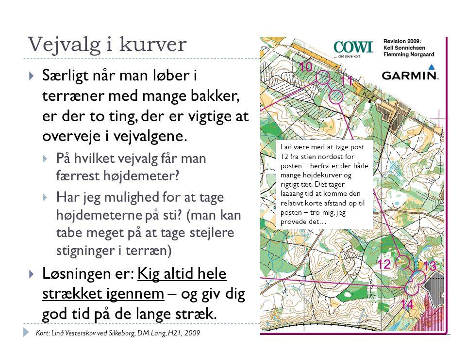 Vejvalg i kurver Særligt når man løber i terræner med mange bakker, er der to ting, der er vigtige at overveje i vejvalgene.