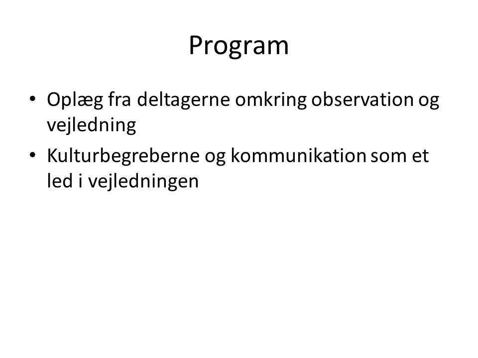 Program Oplæg fra deltagerne omkring observation og vejledning