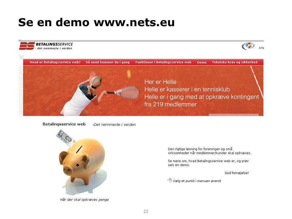 Se en demo www.nets.eu Det bedste er at kreditor går ind på nettet og ser en demo af systemet.