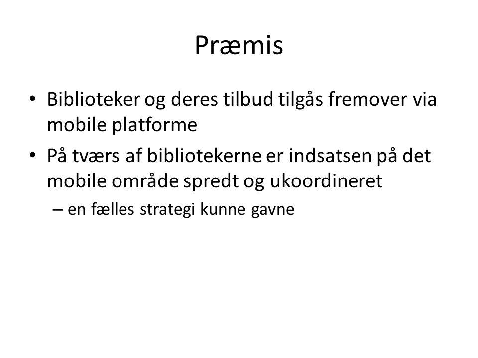 Præmis Biblioteker og deres tilbud tilgås fremover via mobile platforme.
