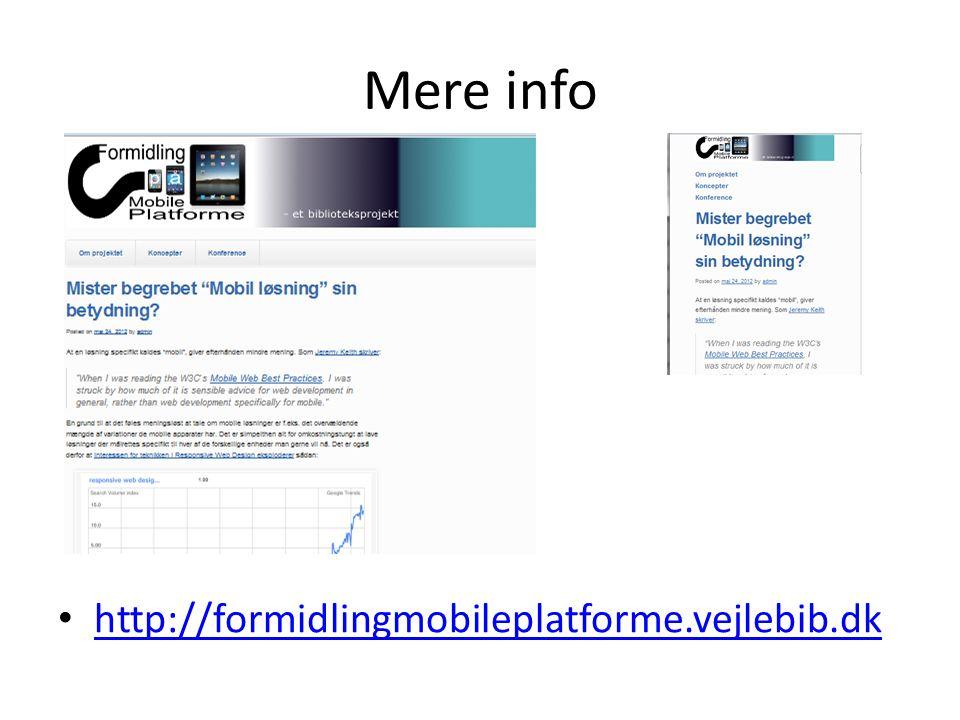 Mere info http://formidlingmobileplatforme.vejlebib.dk