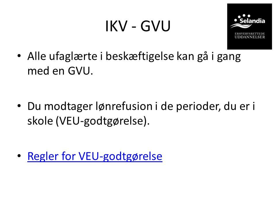 IKV - GVU Alle ufaglærte i beskæftigelse kan gå i gang med en GVU.