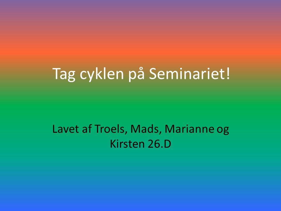 Tag cyklen på Seminariet!