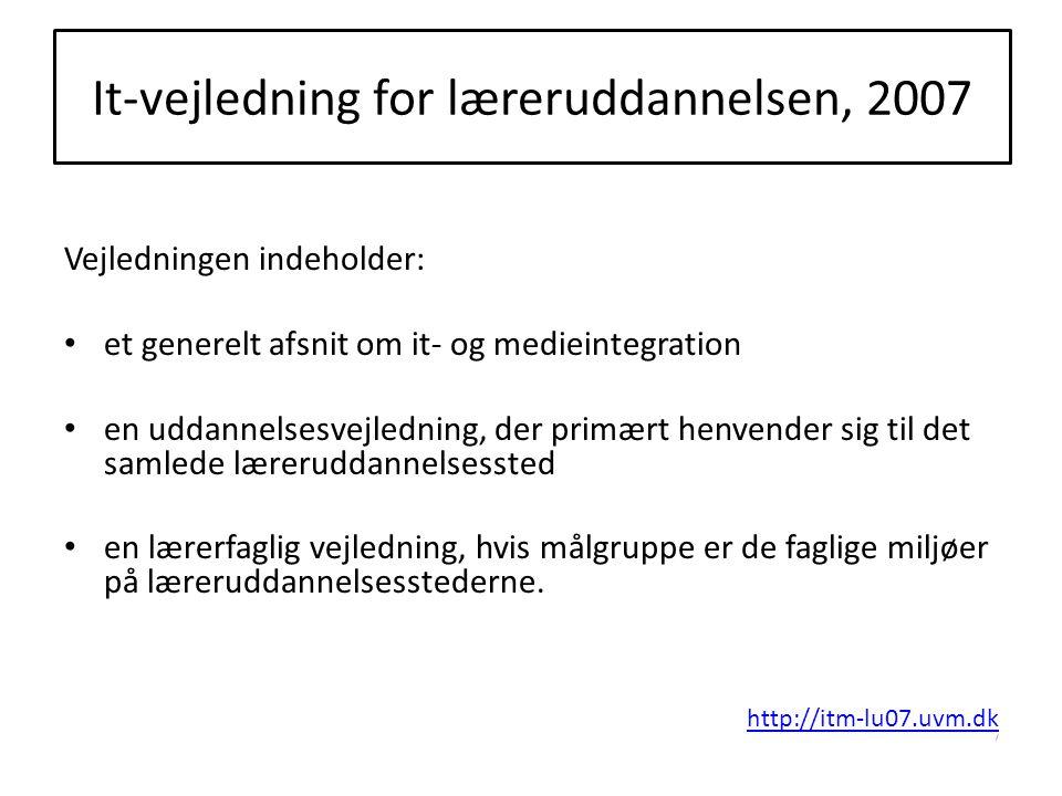It-vejledning for læreruddannelsen, 2007