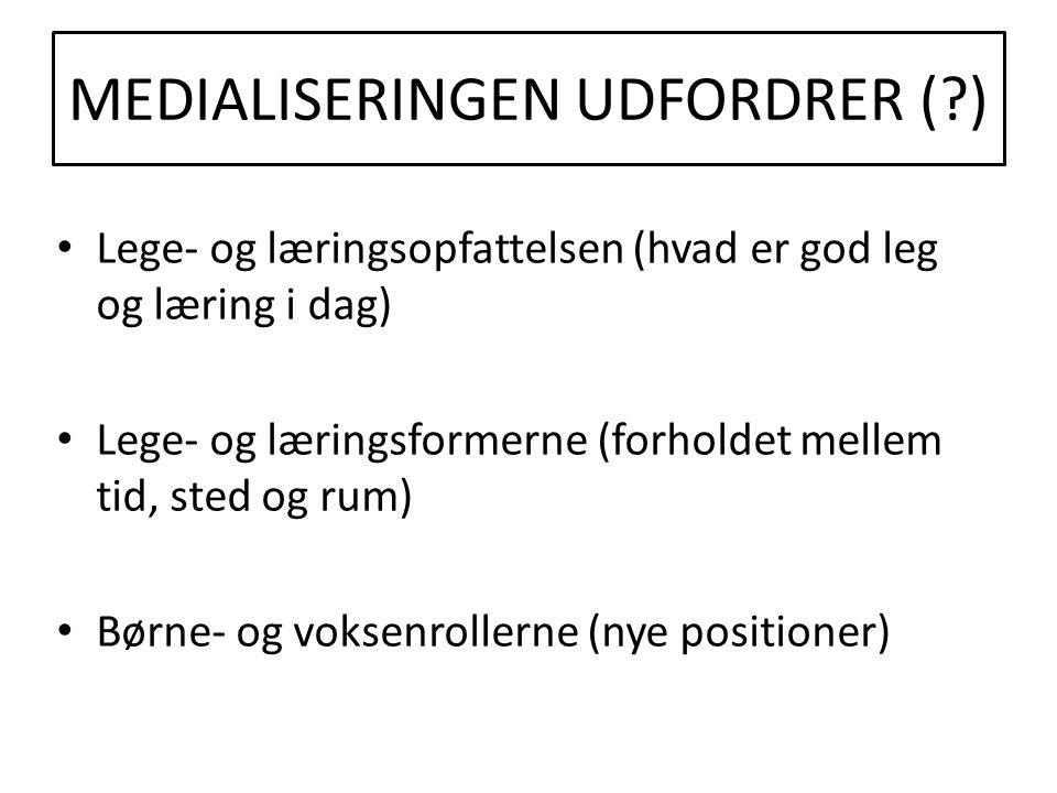 MEDIALISERINGEN UDFORDRER ( )
