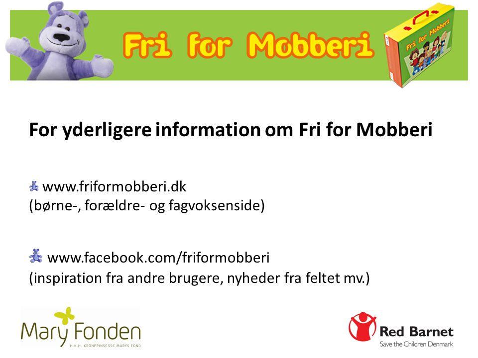 For yderligere information om Fri for Mobberi