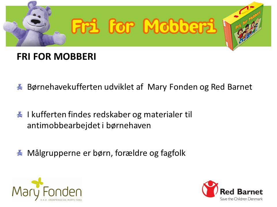 FRI FOR MOBBERI Børnehavekufferten udviklet af Mary Fonden og Red Barnet.