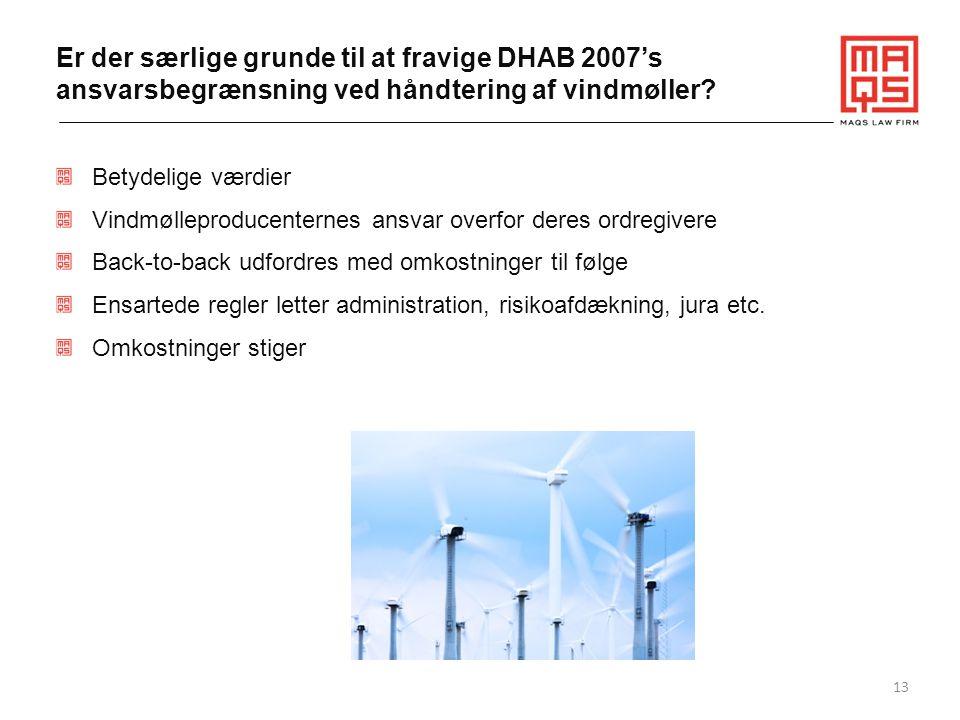 Er der særlige grunde til at fravige DHAB 2007's ansvarsbegrænsning ved håndtering af vindmøller