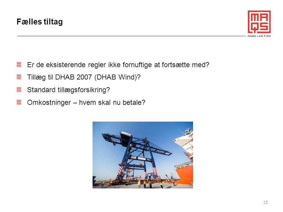 Fælles tiltag Er de eksisterende regler ikke fornuftige at fortsætte med Tillæg til DHAB 2007 (DHAB Wind)