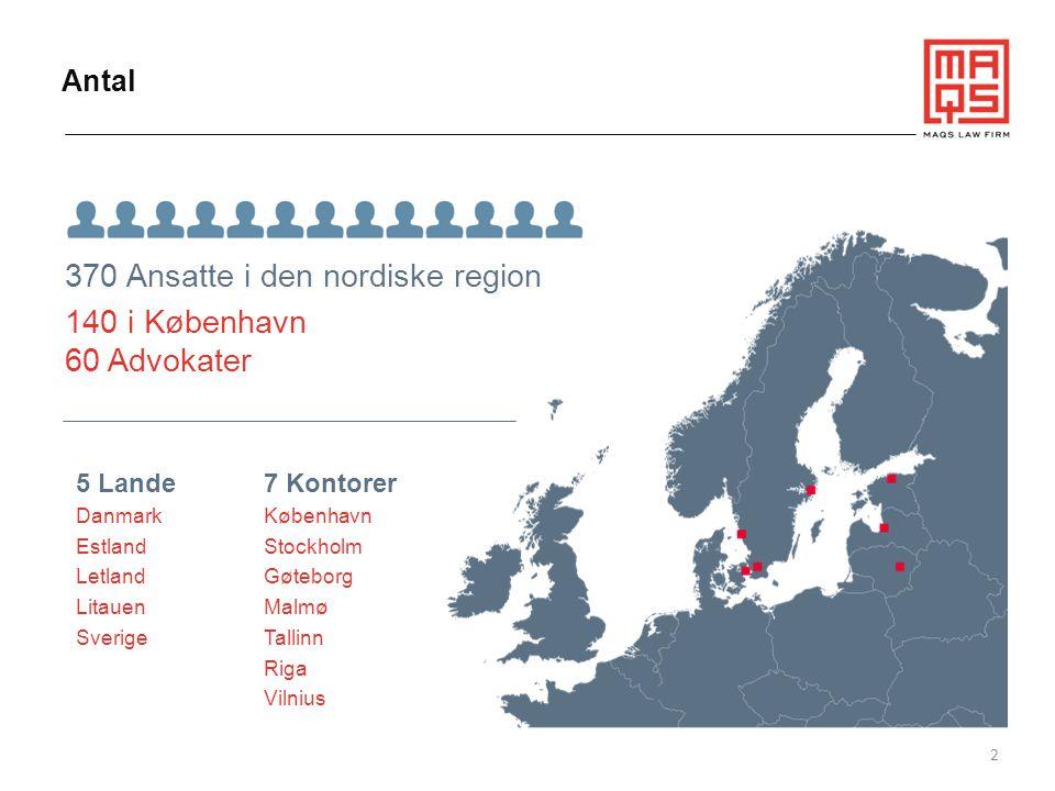 370 Ansatte i den nordiske region 140 i København 60 Advokater