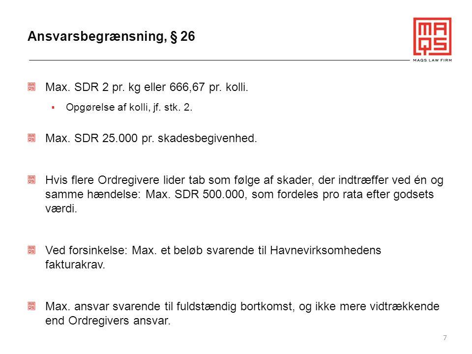 Ansvarsbegrænsning, § 26 Max. SDR 2 pr. kg eller 666,67 pr. kolli.