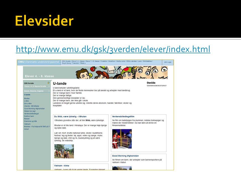 Elevsider http://www.emu.dk/gsk/3verden/elever/index.html