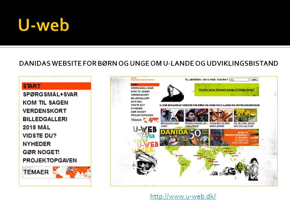 U-web DANIDAS WEBSITE FOR BØRN OG UNGE OM U-LANDE OG UDVIKLINGSBISTAND