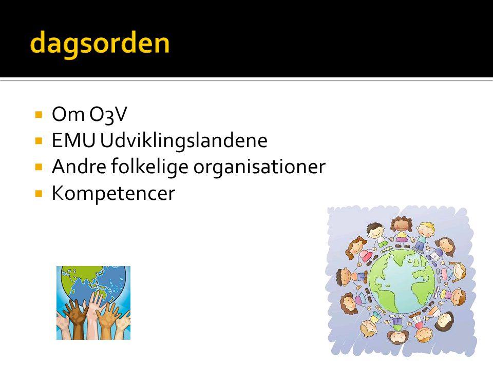dagsorden Om O3V EMU Udviklingslandene Andre folkelige organisationer