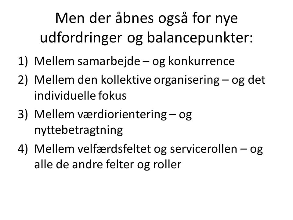 Men der åbnes også for nye udfordringer og balancepunkter: