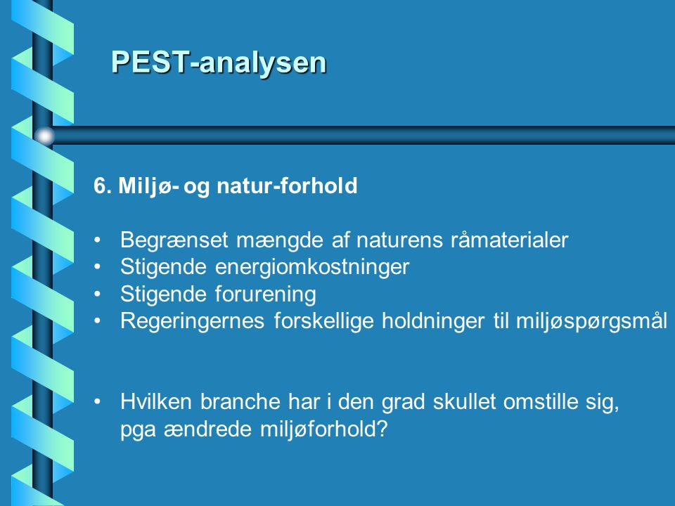 PEST-analysen 6. Miljø- og natur-forhold