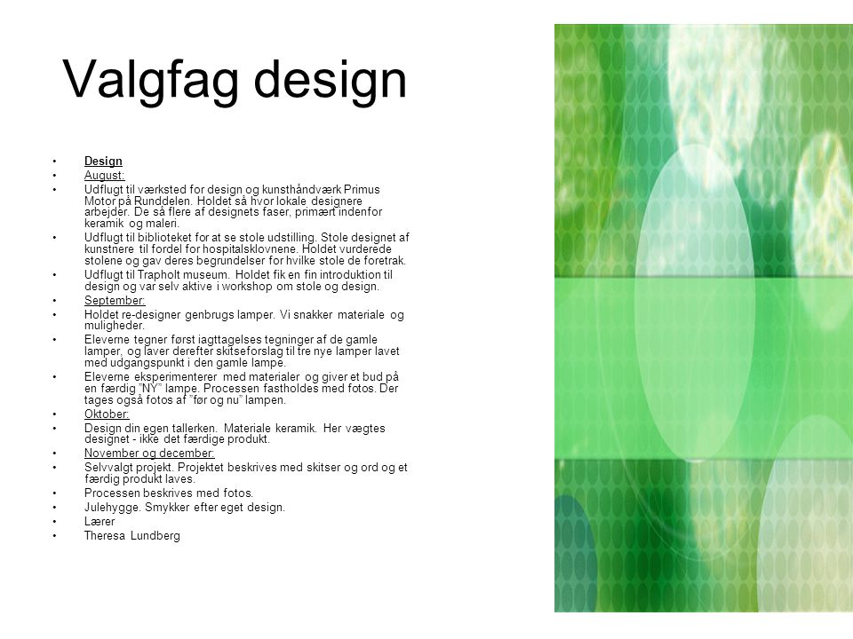 Valgfag design Design August: