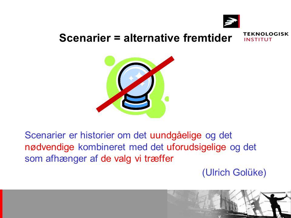 Scenarier = alternative fremtider