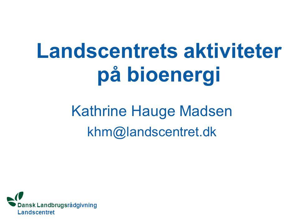 Landscentrets aktiviteter på bioenergi