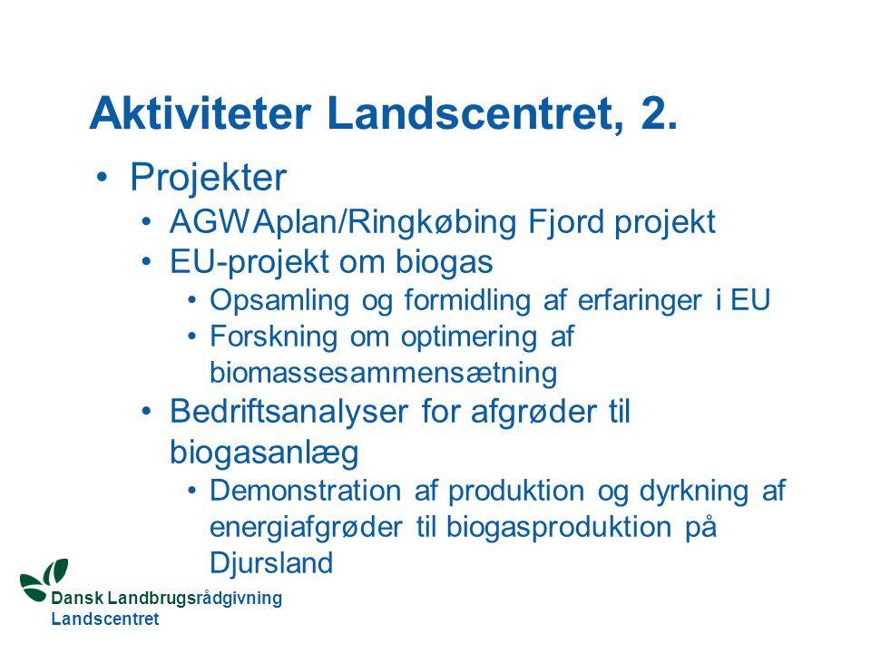 Aktiviteter Landscentret, 2.