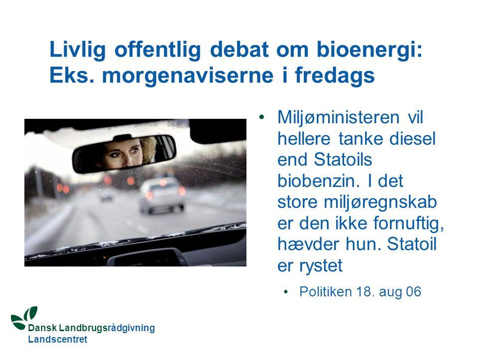 Livlig offentlig debat om bioenergi: Eks. morgenaviserne i fredags