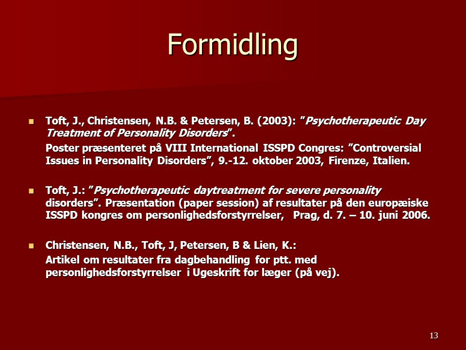 Formidling Toft, J., Christensen, N.B. & Petersen, B. (2003): Psychotherapeutic Day Treatment of Personality Disorders .