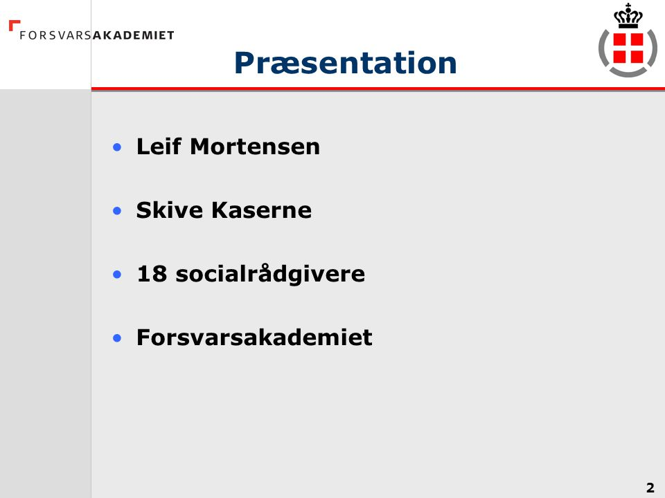 Præsentation Leif Mortensen Skive Kaserne 18 socialrådgivere