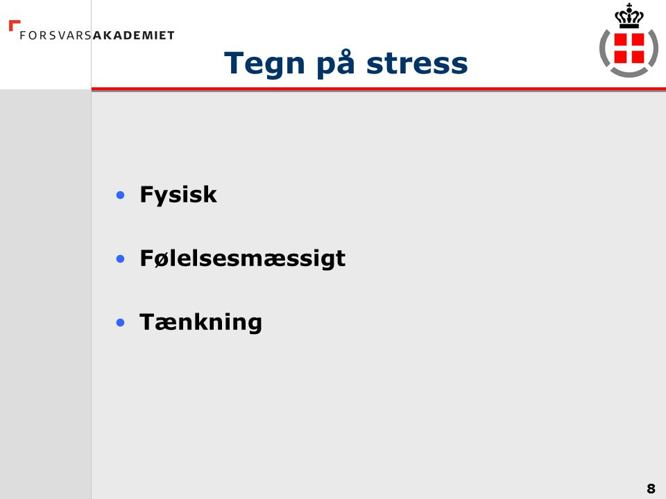 Tegn på stress Fysisk Følelsesmæssigt Tænkning
