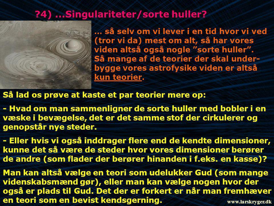 4) ...Singulariteter/sorte huller
