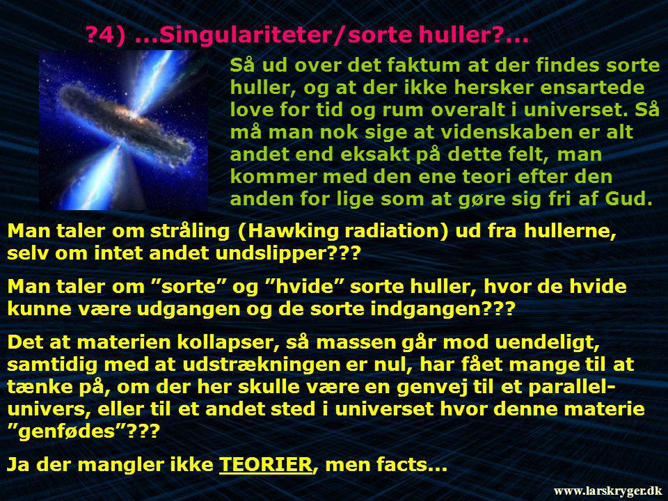 4) ...Singulariteter/sorte huller ...